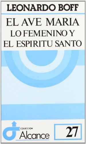 9788429306255: El Ave María: Lo femenino y el Espíritu Santo (Alcance)