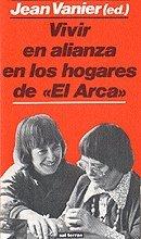 9788429306538: Vivir en alianza en los hogares de El Arca . (Servidores y Testigos)