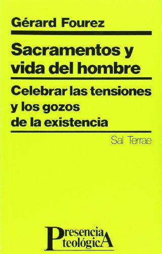 9788429306637: Sacramentos y vida del hombre: Celebrar las tensiones y los gozos de la existencia (Presencia Teológica)