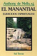 el manantial ejercicios espirituales: anthony de mello