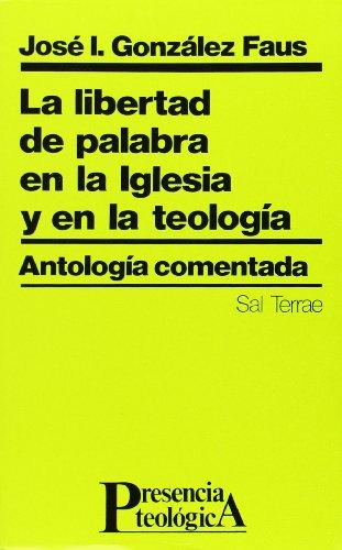 9788429307085: LIBERTAD DE PALABRA EN IGLESIA Y EN TEOLOGIA. ANTOLOGIA COMENTADA