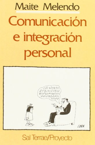 Comunicación e integración personal.: Melendo, Maite:
