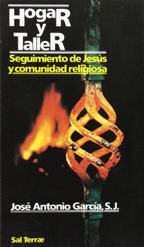Hogar y taller. Seguimiento de Jesús y comunidad religiosa: José Antonio García, SJ