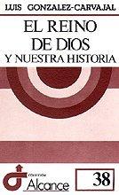 El Reino de Dios y nuestra historia: GONZÁLEZ-CARVAJAL, LUIS