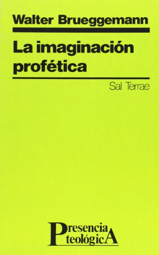 La Imaginación profética (Spanish Edition) (9788429307498) by Walter Brueggemann