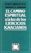 9788429307931: Camino espiritual a la luz de los Ejercicios ignacianos. El