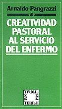 9788429307955: Creatividad pastoral al servicio del enfermo