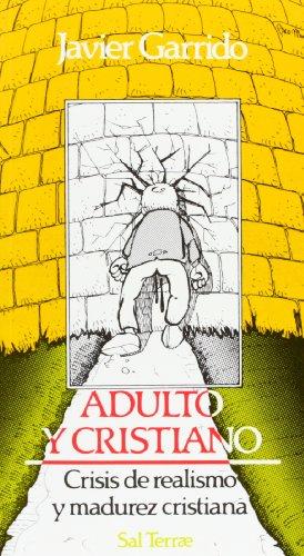 9788429308372: Adulto y cristiano. Crisis de realismo y madurez cristiana, 5ª edición