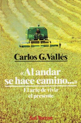 9788429308860: Al Andar Se Hace Camino - El Arte de Vivir El Presente (Spanish Edition)