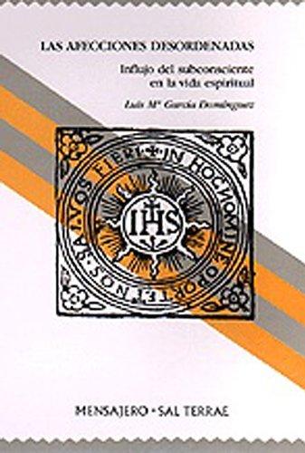 9788429310757: Las afecciones desordenadas: Influjo del subconsciente en la vida espiritual