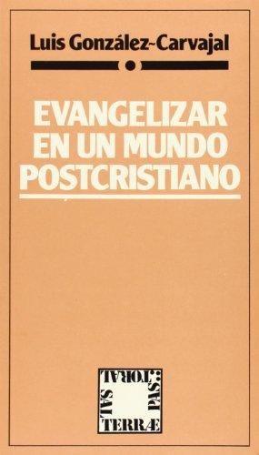 Evangelizar en un mundo postcristiano (Pastoral): González-Carvajal Santabárbara, Luis