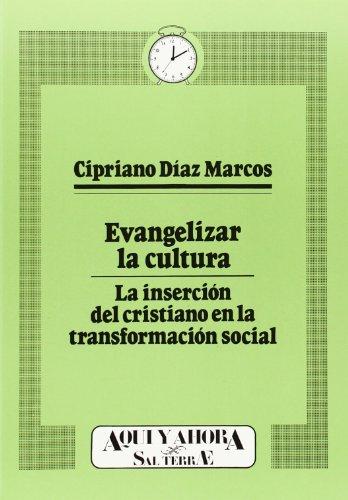 9788429311747: Evangelizar la cultura: La inserción del cristiano en la transformación social (Cuadernos Aquí y Ahora)