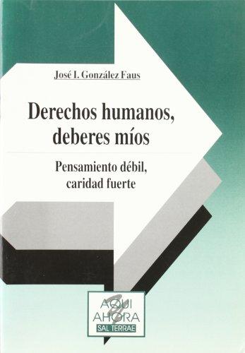 9788429312188: Derechos humanos, deberes míos. Pensamiento débil, caridad fuerte