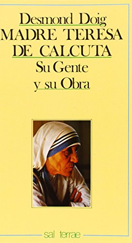 Madre Teresa de Calcuta: su gente y: Doig, Desmond