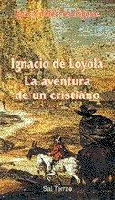 9788429312591: Ignacio de Loyola: La aventura de un cristiano (Servidores y Testigos)