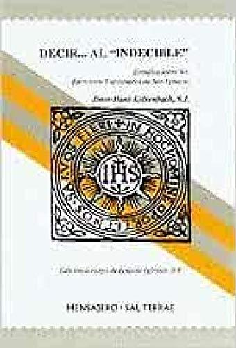 """Decir. al """"Indecible"""". Estudio sobre los Ejercicios: PETER-HANS KOLVENBACH, SJ"""
