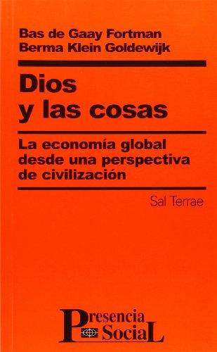 Dios y las cosas: la economía global desde una perspectiva de civilización - Gaay Fortman, Bas de