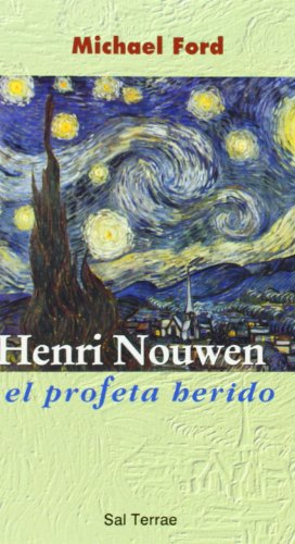 Herni Nouwen, El Profeta Herido (Spanish Edition) (9788429313444) by Michael Ford
