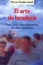 9788429313536: El arte de bendecir. Para vivir espiritualmente la vida cotidiana, 5ª edición