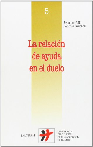 La relación de ayuda en el duelo: Ezequiel Julio Sánchez