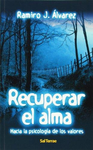 Recuperar el alma: hacia la psicología de: ALVAREZ, RAMIRO J.