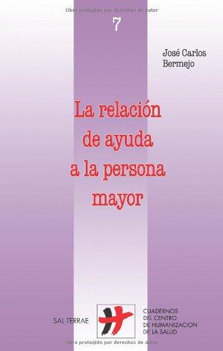 9788429315394: La relación de ayuda a la persona mayor (Cuadernos Humanización de la Salud)