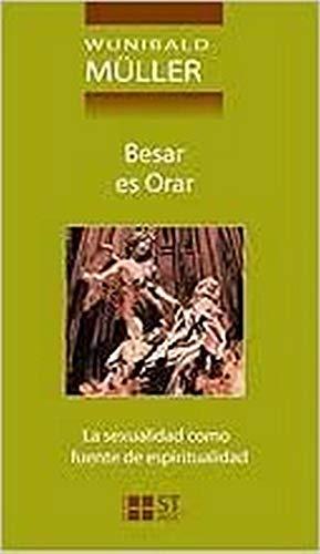 9788429315776: Besar es orar.La sexualidad como fuente de espiritualidad
