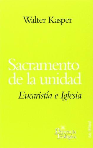 Sacramento de la unidad: Eucaristía e Iglesia,: Kasper, Walter
