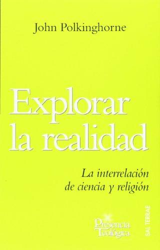 9788429317008: Explorar la realidad: La interrelación de ciencia y religión (Presencia Teológica)