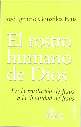 9788429317237: El rostro humano de Dios: De la revolución de Jesús a la divinidad de Jesús (Presencia Teológica)