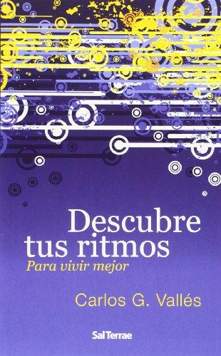 DESCUBRE TUS RITMOS PARA VIVIR MEJOR: Carlos G. Vallés