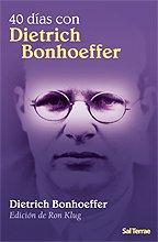 40 dias con dietrich bonhoeffer. edicion de ron klug - Dietrich Bonhoeffer