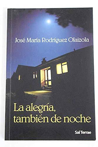 La alegría, también de noche: José María Rodríguez
