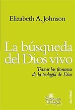 9788429317763: La búsqueda del Dios vivo: trazar las fronteras de la teología de Dios (Presencia Teológica, Vol. 168)