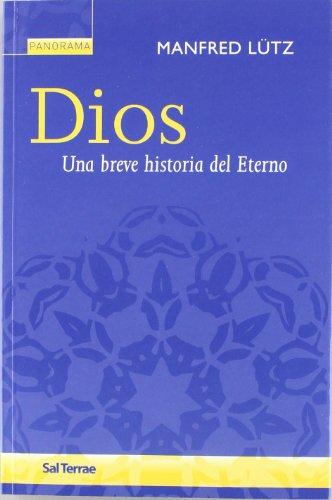 DIOS. UNA BREVE HISTORIA DEL ETERNO. - LUTZ, MANFRED