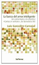 Fuerza del amor inteligente, La. Un comentario: González-Carvajal, Luis: