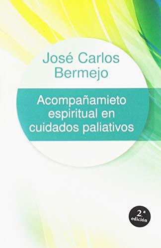 9788429318357: Acompañamiento espiritual en cuidados paliativos