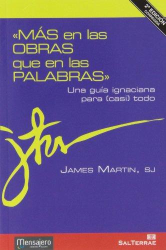 9788429319286: MAS EN LAS OBRAS QUE EN LAS PALABRAS-UNA GUIA IGNACIANA PARA