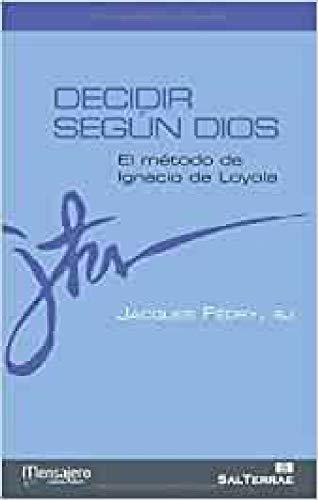 9788429319743: Decidir según Dios: El método de Ignacio de Loyola (Principio y Fundamento)