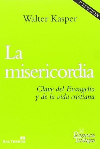La misericordia: clave del Evangelio y de la vida cristiana (9788429320336) by Walter Kasper