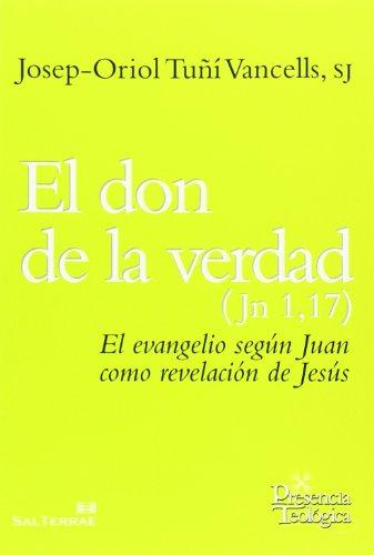 9788429320404: El don de la verdad (Jn 1,17): el evangelio según Juan como revelación de Jesús