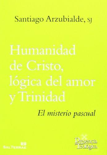 9788429321470: Humanidad de Cristo, lógica del amor y Trinidad: El misterio pascual