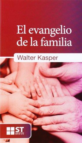 El evangelio de la familia.: Walter Kasper