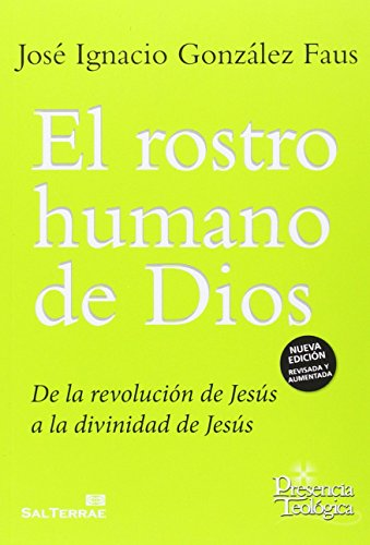 9788429324495: El rostro humano de Dios: De la revolución de Jesús a la divinidad de Jesús (Presencia Teológica)