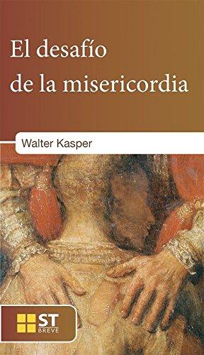 Desafio de la misericordia, el: Kasper, Walter