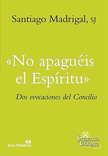 9788429325188: No apaguéis el Espíritu: Dos evocaciones del Concilio (Presencia Teológica)