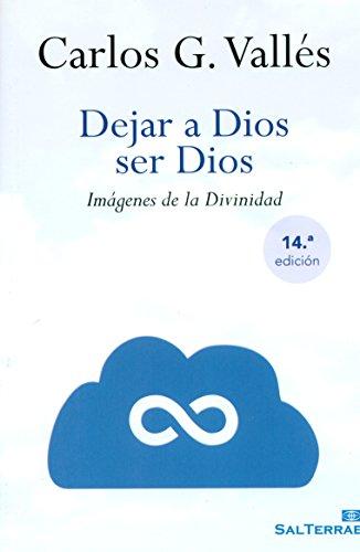 Dejar a dios ser dios: G. Valles, Carlos