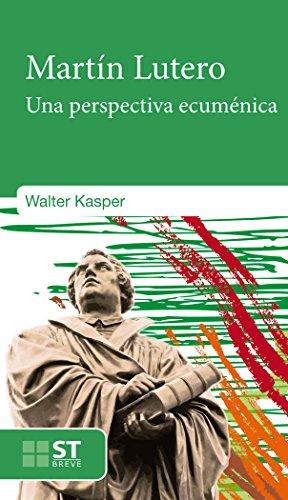 Martin lutero (una perspectiva ecumenica): Kasper,Walter
