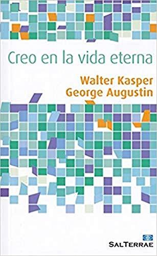CREO EN LA VIDA ETERNA: KASPER, WALTER; AUGUSTIN,