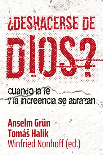 Deshacerse de Dios? . Cuando la fe: Grün, Anselm; Halik,